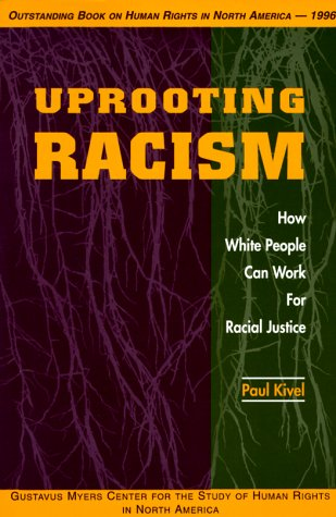 Uprooting Racism: How White People Can Work for Racial Justice 9780865713383