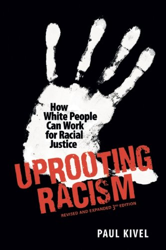 Uprooting Racism: How White People Can Work for Racial Justice 9780865716889