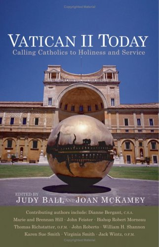Vatican II Today: Calling Catholics to Holiness and Service 9780867166705