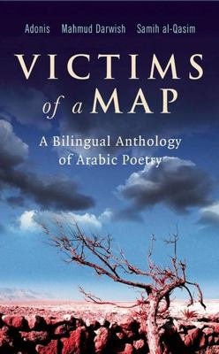 Victims of a Map: A Bilingual Anthology of Arabic Poetry 9780863565243