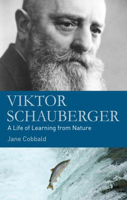 Viktor Schauberger: A Life of Learning from Nature 9780863157240
