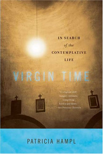 Virgin Time: In Search of the Contemplative Life 9780865477162