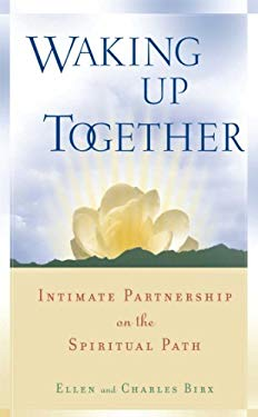 Waking Up Together: Intimate Partnership on the Spiritual Path 9780861713950