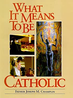 What It Means to Be Catholic 9780867162455