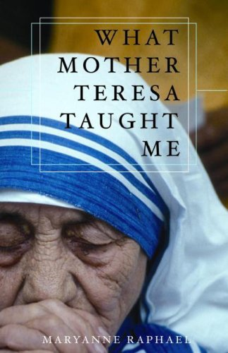What Mother Teresa Taught Me