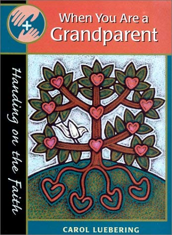 When You Are a Grandparent: Handing on the Faith 9780867164886