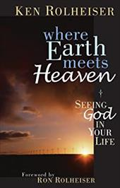 Where Earth Meets Heaven: Seeing God in Your Life