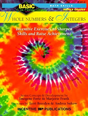 Whole Numbers & Integers Grades 6-8: Inventive Exercises to Sharpen Skills and Raise Achievement 9780865303690