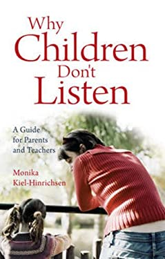 Why Children Don't Listen : A Guide for Parents and Teachers