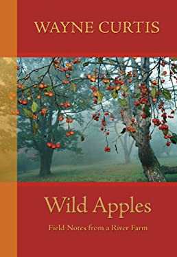 Wild Apples: Field Notes from a River Farm 9780864924858