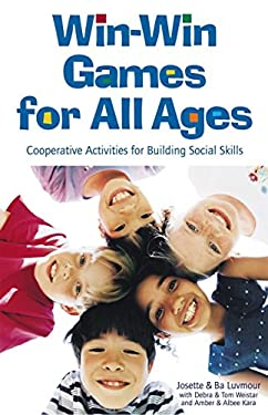 Win-Win Games for All Ages: Cooperative Activities for Building Social Skills 9780865714410
