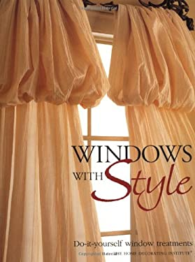 Windows with Style: Do-Ityourself Window Treatments 9780865733480