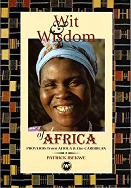 Wit & Wisdom of Africa: Proverbs from Africa & the Caribbean 9780865437241