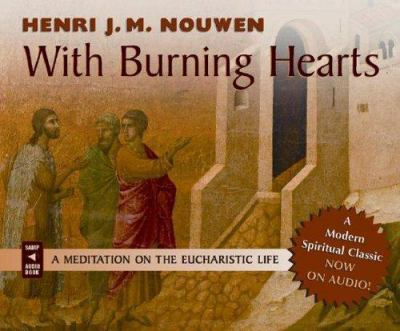 With Burning Hearts: A Meditation on the Eucharist 9780867167078