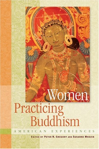 Women Practicing Buddhism: American Experiences 9780861715398
