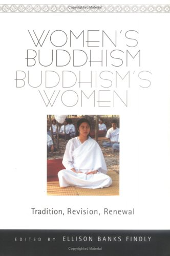 Women's Buddhism, Buddhism's Women: Tradition, Revision, Renewal 9780861711659