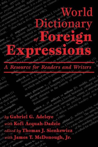 World Dictionary of Foreign Expressions: A Resource for Readers and Writers