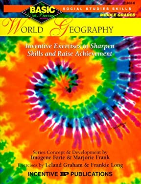 World Geography: Inventive Exercises to Sharpen Skills and Raise Achievement 9780865303713