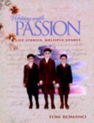 Writing with Passion: Life Stories, Multiple Genres 9780867093629