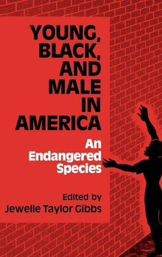 Young, Black, and Male in America: An Endangered Species 9780865691698
