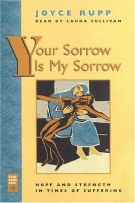 Your Sorrow Is My Sorrow: Hope and Strength in Times of Suffering 9780867165289