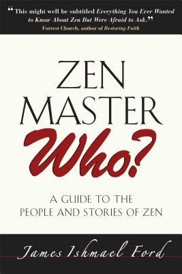Zen Master Who?: A Guide to the People and Stories of Zen 9780861715091