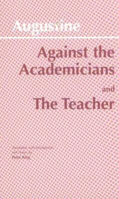 [Contra Academicos. English].: Against the Academicians the Teacher