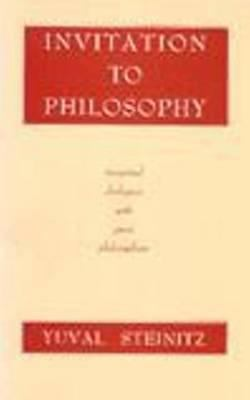 [Hazmanah Le-Filosofyah. English]: Invitation to Philosophy Imagined Dialogues with Great Philosophers 9780872202658