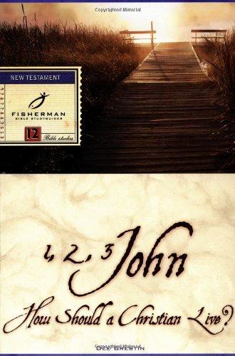 1, 2, 3 John: How Should a Christian Live? 9780877883517