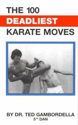 100 Deadliest Karate Moves 9780873642453