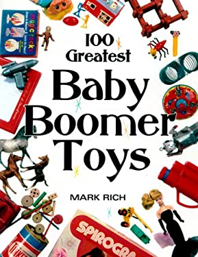 100 Greatest Baby Boomer Toys 9780873418805