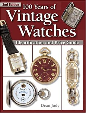 100 Years of Vintage Watches 9780873498272