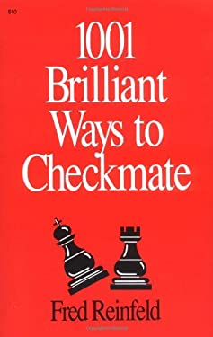 1001 Brilliant Ways to Checkmate 9780879801106