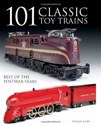 101 Classic Toy Trains: Best of the Postwar Years 9780871164100