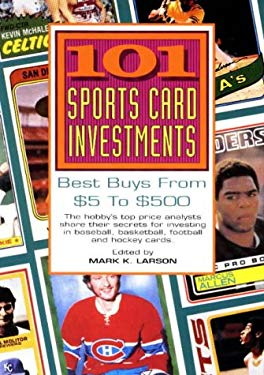 101 Sports Card Investments: Best Buys from $5 to $500 9780873412599