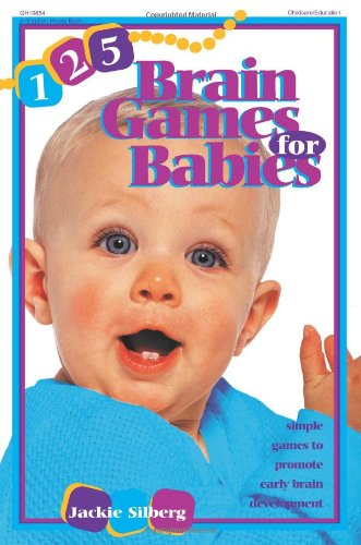 125 Brain Games for Babies: Simple Games to Promote Early Brain Development 9780876591994