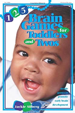 125 Brain Games for Toddlers and Twos: Simple Games to Promote Early Brain Development 9780876592052