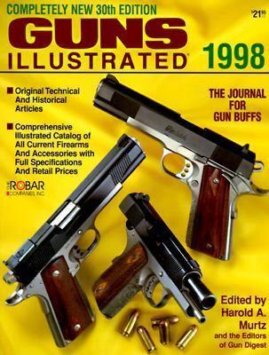 1998 Guns Illustrated: The Journal for Gun Buffs 9780873491938