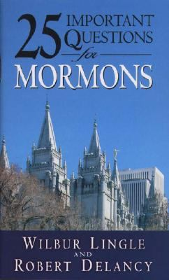 25 Important Questions for Mormons 9780875085395