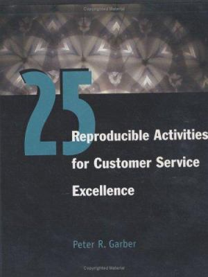 25 Reproducible Activities for Customer Service Excellence 9780874258486
