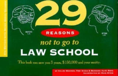 29 Reasons Not to Go to Law School 9780873372435