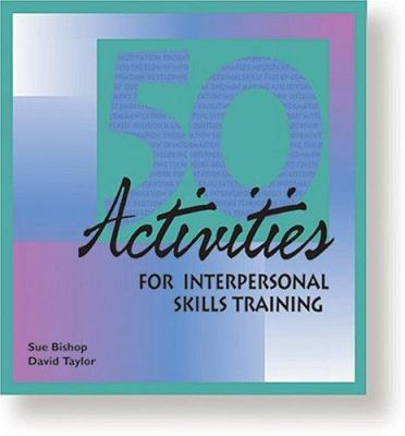 50 Activities for Interpersonal Skills Training 9780874251821