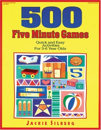 500 Five Minute Games: Quick and Easy Activities for 3 to 6 Year Olds 9780876591727