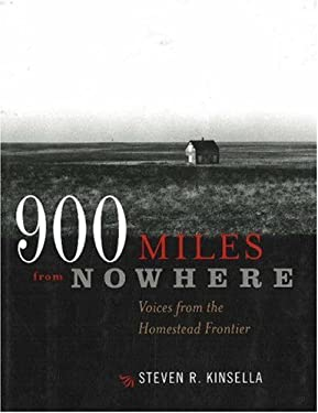 900 Miles from Nowhere: Voices from the Homestead Frontier 9780873515726