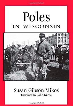 Poles in Wisconsin 9780870204227