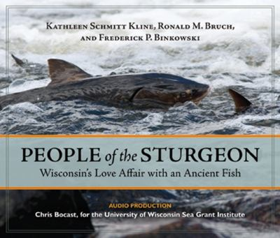 People of the Sturgeon: Wisconsin's Love Affair with an Ancient Fish 9780870205682