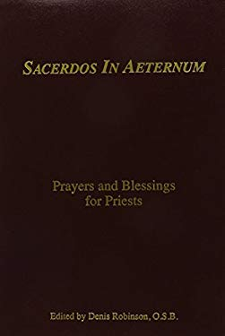 Sacerdos in Aeternum: Prayers and Blessings for Priests 9780870294365