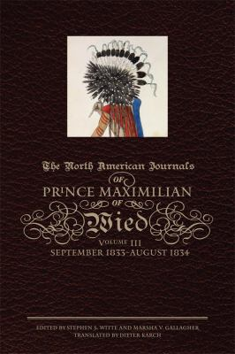 The North American Journals of Prince Maximilian of Wied: September 1833-August 1834 9780870623677