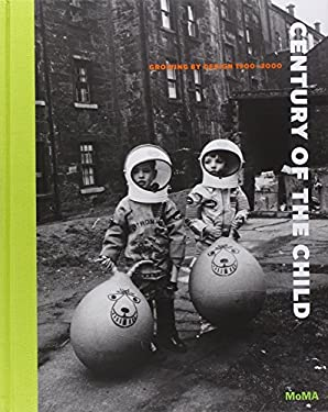 Century of the Child: Growing by Design 1900-2000 9780870708268