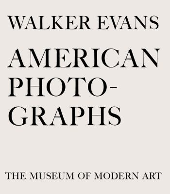 Walker Evans: American Photographs: Seventy-Fifth Anniversary Edition 9780870708350